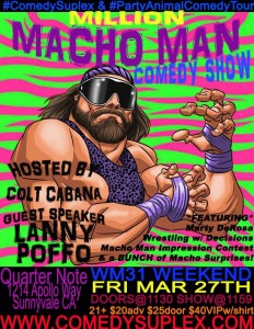 Macho Man Comedy Show with Colt Cabana and Marty DeRosa